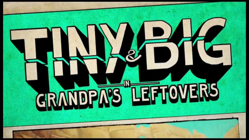 Tiny and Big Grandpa's Leftovers Free Download