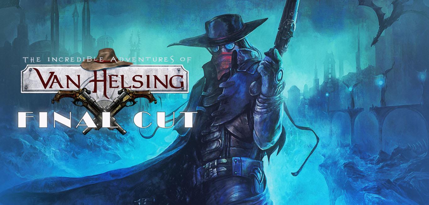Adventures Of Van Helsing Final Cut the incredible adventures of van helsing: final cut free