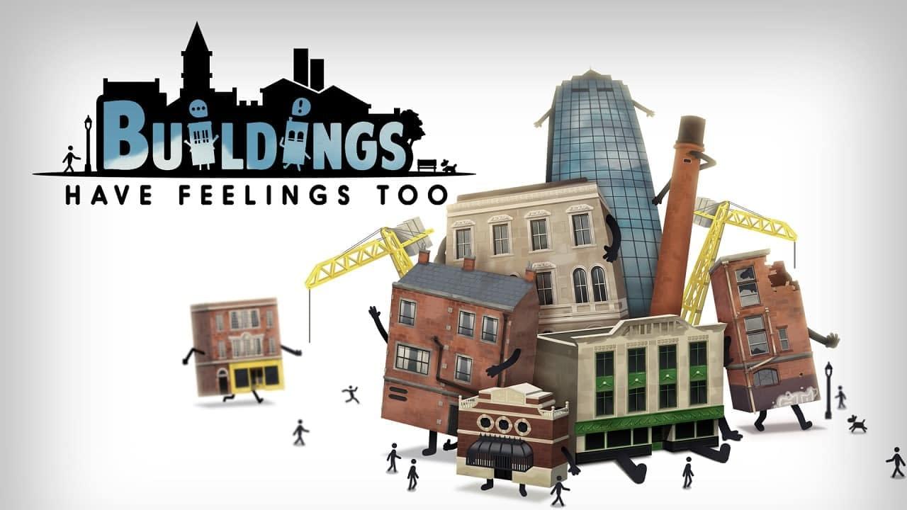 Buildings Have Feelings Too! Free Download