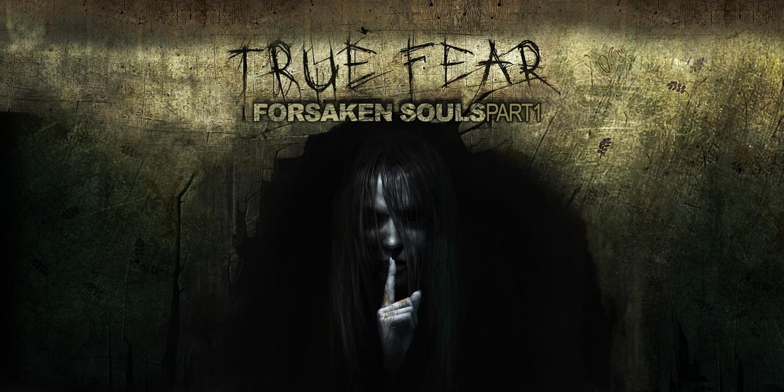 True Fear Forsaken Souls Part 1 Free Download