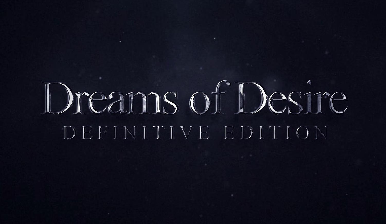 Dreams of Desire Definitive Edition Free Download